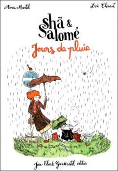 Couverture Shä & Salomé, tome 1 : Jours de pluie