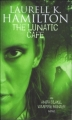 Couverture Anita Blake, tome 04 : Lunatic café Editions Orbit Books 2005