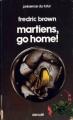 Couverture Martiens, go home ! Editions Denoël (Présence du futur) 1984