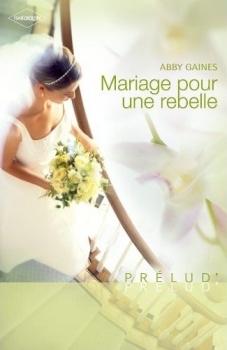 Couverture Mariage pour une rebelle / Le Baiser de la mariée