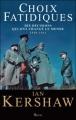 Couverture Choix fatidiques : Dix décisions qui ont changé le monde 1940-1941 Editions Seuil (Histoire) 2009