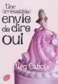 Couverture Une (irrésistible) envie de dire oui Editions Le Livre de Poche (Jeunesse) 2011