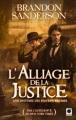 Couverture Fils-des-brumes, cycle 2, tome 1 : L'alliage de la justice Editions Calmann-Lévy (Orbit) 2012