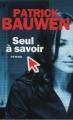 Couverture Seul à savoir Editions France Loisirs 2011