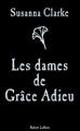 Couverture Les dames de Grâce Adieu Editions Robert Laffont 2012