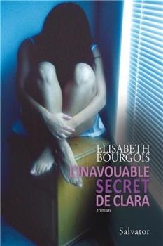 L'inavouable secret de Clara d'Elisabeth Bourgeois  dans Chroniques : Autres genres couv25189778