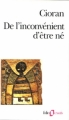 Couverture De l'inconvénient d'être né Editions Folio  (Essais) 1987