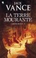 Couverture La Terre Mourante, intégrale, tome 1 Editions Pygmalion (Fantasy) 2010