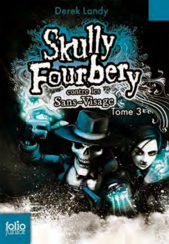 Couverture Skully Fourbery, tome 03 : Skully Fourbery contre les Sans-Visage