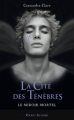 Couverture La Cité des Ténèbres, tome 3 : Le Miroir mortel / The Mortal Instruments, tome 3 : La Cité de Verre Editions Pocket (Jeunesse) 2012