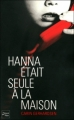 Couverture Hanna était seule à la maison Editions Fleuve (Noir - Thriller) 2012