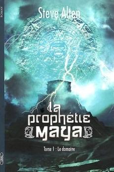 Couverture La prophétie Maya / Le serpent de l'apocalypse, tome 1 : Le domaine