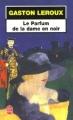 Couverture Le parfum de la dame en noir Editions Le Livre de Poche 2003