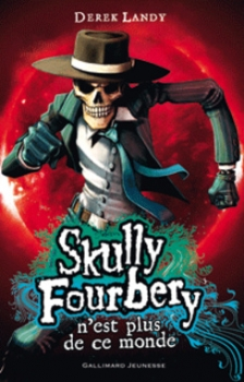 Couverture Skully Fourbery, tome 4 : Skully Fourbery n'est plus de ce monde