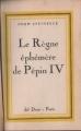 Couverture Le règne éphémère de Pépin IV Editions Del Duca 1957