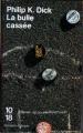 Couverture La bulle cassée Editions 10/18 (Domaine étranger) 1993
