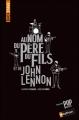 Couverture Au nom du père, du fils et de John Lennon Editions Nathan (Backstage) 2012