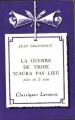 Couverture La guerre de Troie n'aura pas lieu Editions Larousse (Classiques) 1959