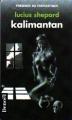 Couverture Kalimantan Editions Denoël (Présence du fantastique) 1992