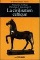 Couverture La civilisation celtique Editions Ouest-France (De mémoire d'homme : l'histoire) 1990