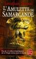 Couverture La Trilogie de Bartiméus, tome 1 : L'Amulette de Samarcande Editions Le Livre de Poche 2011