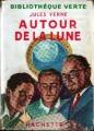 Couverture Voyage lunaire, tome 2 : Autour de la lune Editions Hachette (Bibliothèque Verte) 1954