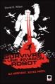 Couverture Survivre à une invasion robot Editions Calmann-Lévy (Orbit) 2012