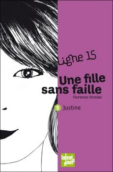 Couverture Ligne 15, tome 5 : Une fille sans faille : Justine