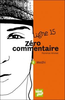 Couverture Ligne 15, tome 6 : Zéro Commentaire : Mehdi