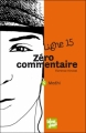 Couverture Ligne 15, tome 6 : Zéro Commentaire : Mehdi Editions Talents Hauts 2011