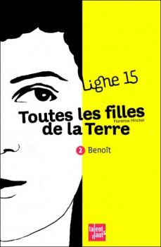 Couverture Ligne 15, tome 2 : Toutes les filles de la Terre : Benoît