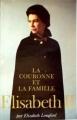 Couverture Elisabeth II, La Couronne et la famille Editions Sand/Primeur 1984