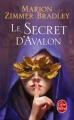 Couverture Les Dames du lac, tome 3 : Le Secret d'Avalon Editions Le Livre de Poche 2011