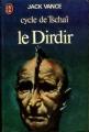 Couverture Le Cycle de Tschaï, tome 3 : Le Dirdir Editions J'ai Lu 1977