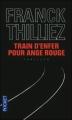 Couverture Franck Sharko, tome 1 : Train d'enfer pour ange rouge Editions Pocket (Thriller) 2011