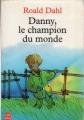 Couverture Danny : Le champion du monde / Danny, le champion du monde / Danny, champion du monde Editions Le Livre de Poche (Jeunesse) 1994