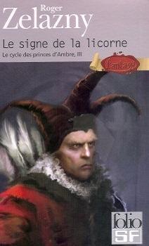Couverture Le Cycle des Princes d'Ambre, tome 03 : Le Signe de la Licorne