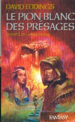 Couverture La Belgariade, tome 1 : Le Pion blanc des présages