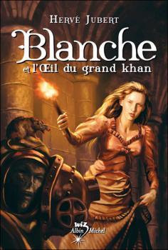 Couverture Blanche et L'Oeil du grand Khan / Blanche et la bague maudite