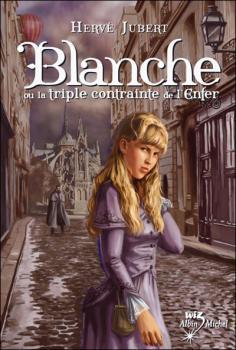 Couverture Blanche ou La Triple Contrainte de l'Enfer / Blanche