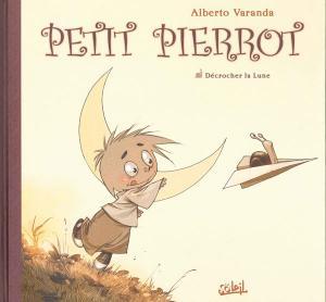 Couverture Petit Pierrot, tome 1 : Décrocher la Lune