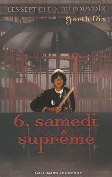 Couverture Les Sept Clefs du pouvoir, tome 6 : Samedi suprême