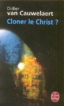 Couverture Cloner le Christ ?