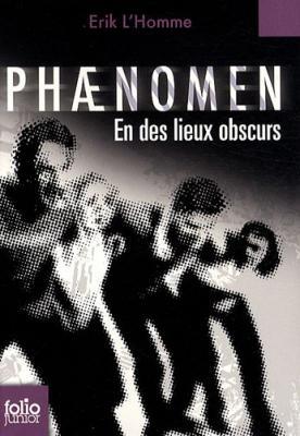 Couverture Phaenomen, tome 3 : En des lieux obscurs