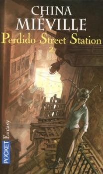 Couverture Perdido Street Station, tome 2