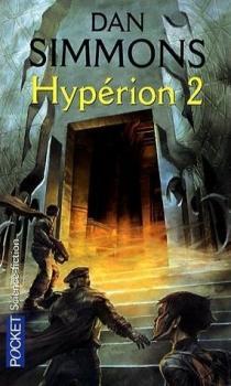 Couverture Les Cantos d'Hypérion, tome 1 : Hypérion partie 2