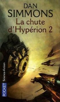 Couverture Les Cantos d'Hypérion, tome 4 : La chute d'Hypérion, partie 2