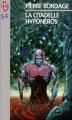 Couverture Les guerriers du silence, tome 3 : La citadelle Hyponéros Editions J'ai Lu (S-F) 1998
