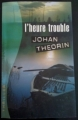 Couverture L'heure trouble Editions France Loisirs (Thriller) 2009
