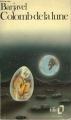 Couverture Colomb de la lune Editions Folio  1986